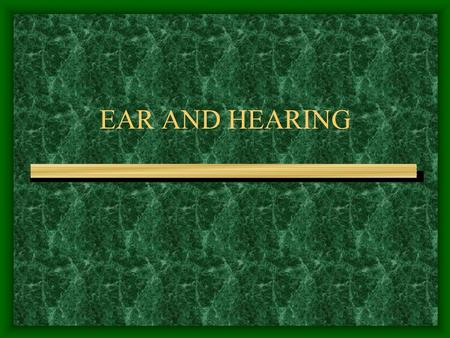 EAR AND HEARING 1. PINNA-outer part of ear 5. EAR CANAL 6. EARDRUM-vibrates when sound hits it 2-4. HAMMER, ANVIL AND STIRRUP-vibrate when eardrum does.