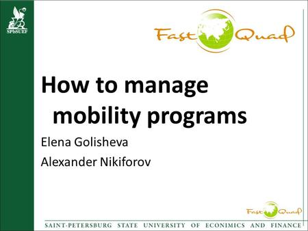 How to manage mobility programs Elena Golisheva Alexander Nikiforov.