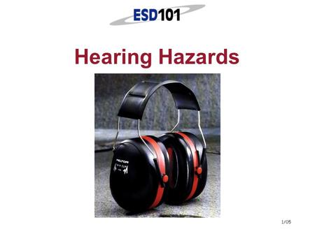 1/05 Hearing Hazards 2 Notice  This presentation is provided to all Educational Service District 101 (ESD 101) schools at no cost.  This presentation.