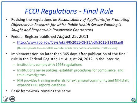 1 FCOI Regulations - Final Rule Revising the regulations on Responsibility of Applicants for Promoting Objectivity in Research for which Public Health.