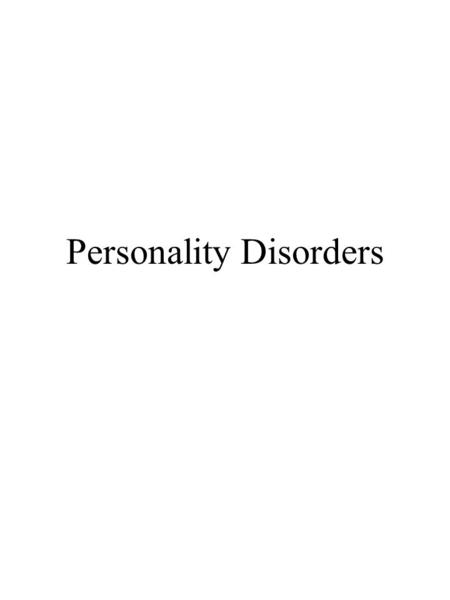 Personality Disorders. What is meant by the concept of Personality?