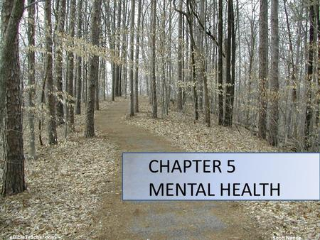 CHAPTER 5 MENTAL HEALTH 1. Discretion: This is a particularly sensitive topic… 2.