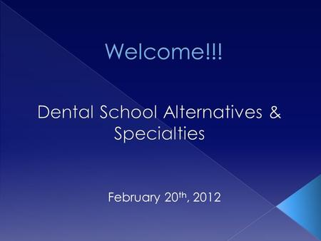 February 20 th, 2012.  Dental Therapy Speaker – Abby Burech  Dental Hygiene Student & former dental assistant  Dental Specialties Information › Programs.