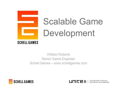 Scalable Game Development William Roberts Senior Game Engineer