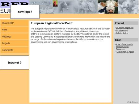 © BLE 2010 Contact Dr. Frank Begemann Jörg Bremond Babette Balzer European Regional Focal Point The European Regional Focal Point for Animal Genetic Resources.