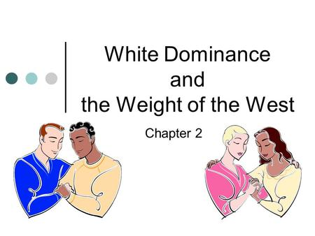 Chapter 2 White Dominance and the Weight of the West.