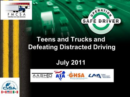 Teens and Trucks and Defeating Distracted Driving July 2011.