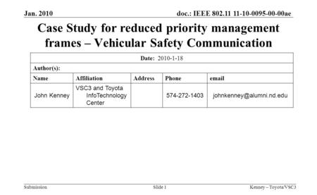 Doc.: IEEE 802.11 11-10-0095-00-00ae Submission Jan. 2010 Kenney – Toyota/VSC3Slide 1 Case Study for reduced priority management frames – Vehicular Safety.