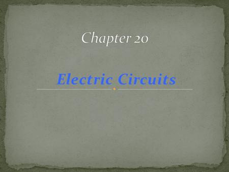 Electric Circuits. In an electric circuit, an energy source and an energy consuming device are connected by conducting wires through which electric.