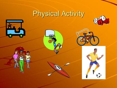Physical Activity. Aerobic vs. Anaerobic Aerobic = any activity that uses large muscle groups, can be maintained continuously, and is rhythmic in nature.