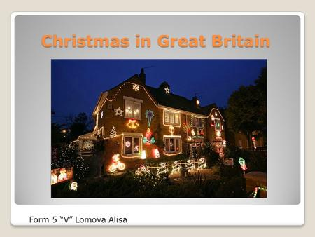 "Christmas in Great Britain Form 5 ""V"" Lomova Alisa."