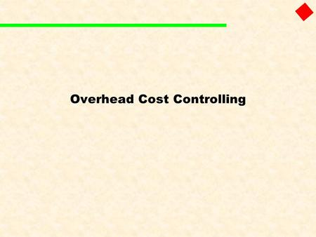 Overhead Cost Controlling. Objectives  To gain understanding of key business processes of SAP Overhead Cost Management (OCM)  Understand the Organizational.