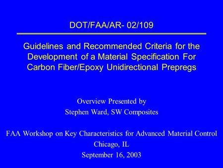 DOT/FAA/AR- 02/109 Guidelines and Recommended Criteria for the Development of a Material Specification For Carbon Fiber/Epoxy Unidirectional Prepregs Overview.