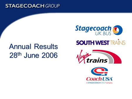 Annual Results 2006 1 Annual Results 28 th June 2006.