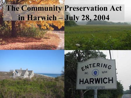 The Community Preservation Act in Harwich – July 28, 2004.