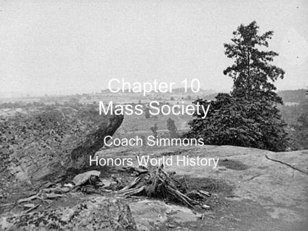 Chapter 10 Mass Society Coach Simmons Honors World History.
