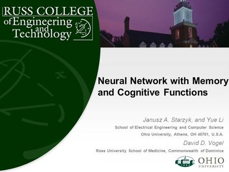 Neural Network with Memory and Cognitive Functions Janusz A. Starzyk, and Yue Li School of Electrical Engineering and Computer Science Ohio University,