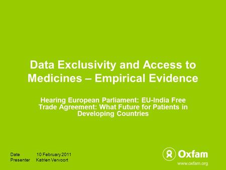Data Exclusivity and Access to Medicines – Empirical Evidence Hearing European Parliament: EU-India Free Trade Agreement: What Future for Patients in Developing.