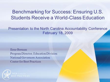 Benchmarking for Success: Ensuring U.S. Students Receive a World-Class Education Presentation to the North Carolina Accountability Conference February.