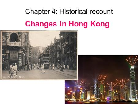 Chapter 4: Historical recount Changes in Hong Kong.