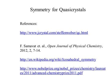 Symmetry for Quasicrystals