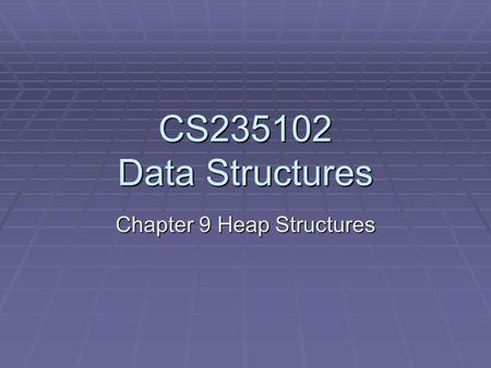 Chapter 9 Heap Structures