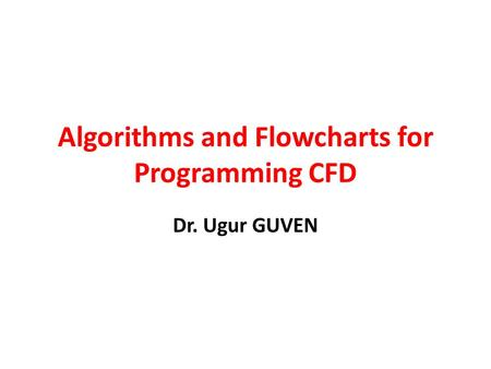Algorithms and Flowcharts for Programming CFD