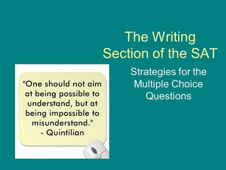 The Writing Section of the SAT Strategies for the Multiple Choice Questions.