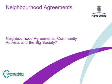 Neighbourhood Agreements Neighbourhood Agreements, Community Activists and the Big Society?