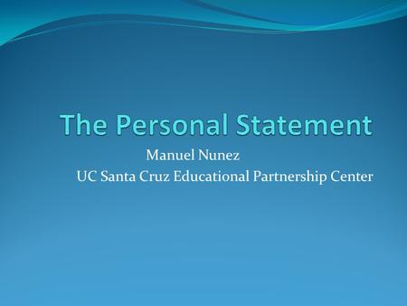 Manuel Nunez UC Santa Cruz Educational Partnership Center.