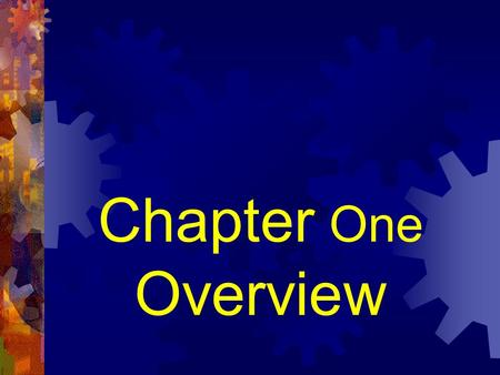 Chapter One Overview.
