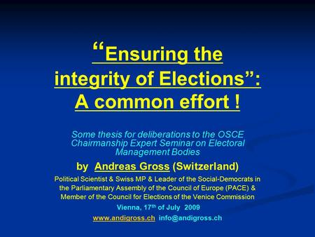 """ Ensuring the integrity of Elections"": A common effort ! Some thesis for deliberations to the OSCE Chairmanship Expert Seminar on Electoral Management."