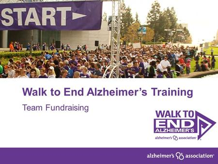 1 Walk to End Alzheimer's Training Team Fundraising.