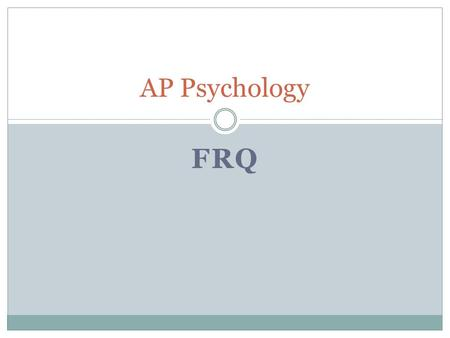FRQ AP Psychology. Format Name FRQ #1 Unit 2 Research Methods # of paragraphs: _____ (# of )  Must be handwritten, in paragraph form, in blue or black.