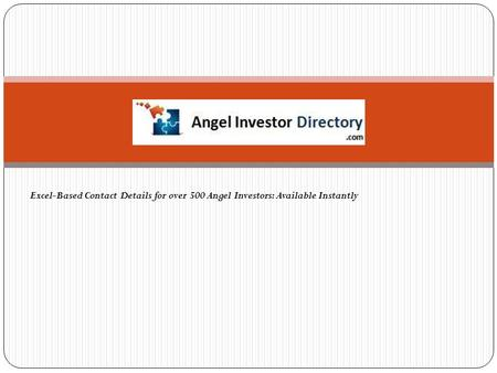 Excel-Based Contact Details for over 500 Angel Investors: Available Instantly.