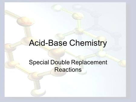 Special Double Replacement Reactions