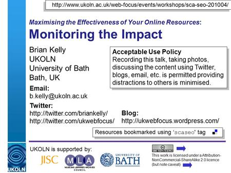 A centre of expertise in digital information managementwww.ukoln.ac.uk Maximising the Effectiveness of Your Online Resources: Monitoring the Impact Brian.