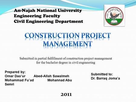 An-Najah National University Engineering Faculty Civil Engineering Department Submitted in partial fulfillment of construction project management for the.
