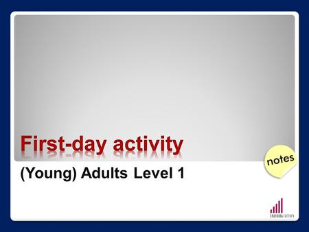 (Young) Adults Level 1. First-day Activity Social Media Interlink 2-3 First-day Activity Social Media Interlink 2-3.