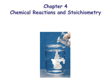 Chapter 4 Chemical Reactions and Stoichiometry. Representing Chemical Reactions.
