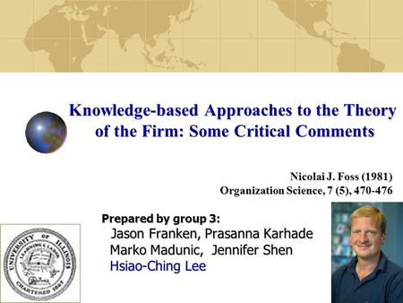 1 Knowledge-based Approaches to the Theory of the Firm: Some Critical Comments Prepared by group 3: Jason Franken, Prasanna Karhade Jason Franken, Prasanna.