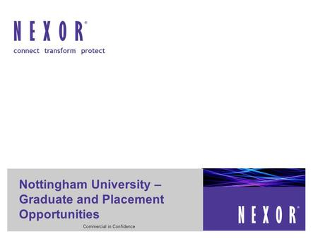 Connect transform protect Commercial in Confidence Nottingham University – Graduate and Placement Opportunities.