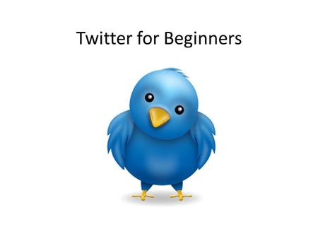 Twitter for Beginners. What is Social Media? : forms of electronic communication (as Web sites for social networking and microblogging) through which.