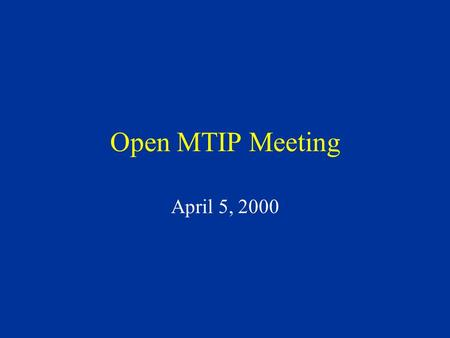 Open MTIP Meeting April 5, 2000. Issues with current lab setup (from last meeting) Easier/faster application deployment and maintenance Client diversity.