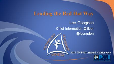 2013 NCPMI Annual Conference Lee Congdon Chief Information
