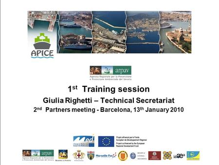 1 st Training session Giulia Righetti – Technical Secretariat 2 nd Partners meeting - Barcelona, 13 th January 2010.