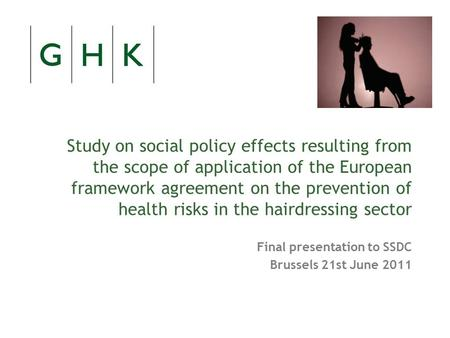 Study on social policy effects resulting from the scope of application of the European framework agreement on the prevention of health risks in the hairdressing.