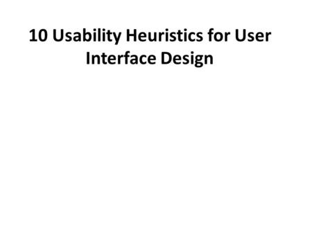 10 Usability Heuristics for User Interface Design.