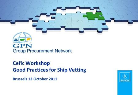 Cefic Workshop Good Practices for Ship Vetting Brussels 12 October 2011.