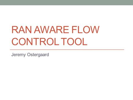 Ran aware flow control tool